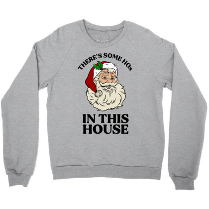 There's Some Hos In This House  T Shirt Crewneck Sweatshirt Designed By Animestars