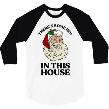 There's Some Hos In This House  T Shirt 3/4 Sleeve Shirt Designed By Animestars