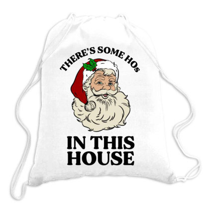 There's Some Hos In This House  T Shirt Drawstring Bags Designed By Animestars
