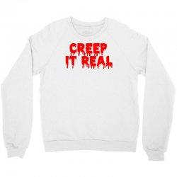 creep it real (2) Crewneck Sweatshirt | Artistshot
