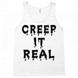 creep it real Tank Top | Artistshot