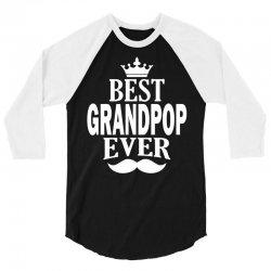 Best Grandpop Ever, 3/4 Sleeve Shirt | Artistshot