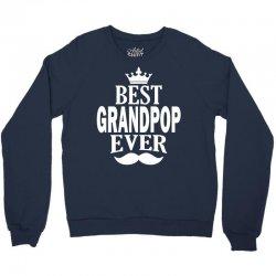 Best Grandpop Ever, Crewneck Sweatshirt | Artistshot