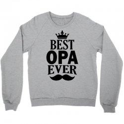 Best Opa Ever Crewneck Sweatshirt   Artistshot