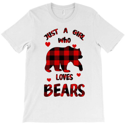 Just A Girl Who Loves Bears T-shirt Designed By Bettercallsaul