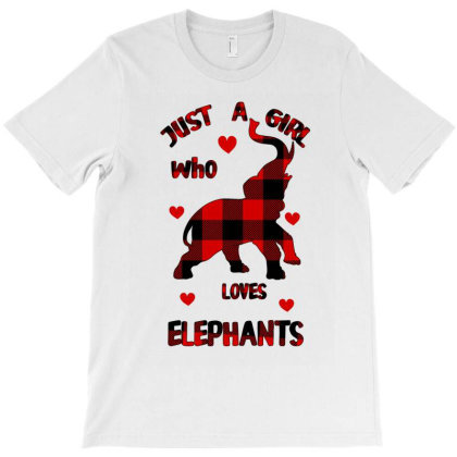 Just A Girl Who Loves Elephants - Elephant T-shirt Designed By Bettercallsaul