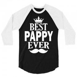 Best Pappy Ever 3/4 Sleeve Shirt | Artistshot