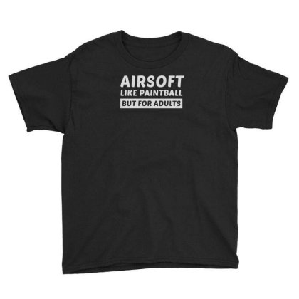 Airsoft Lover Gun Player Funny Sayings Gift Youth Tee Designed By Tasteful Tees