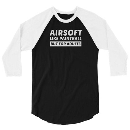 Airsoft Lover Gun Player Funny Sayings Gift 3/4 Sleeve Shirt Designed By Tasteful Tees