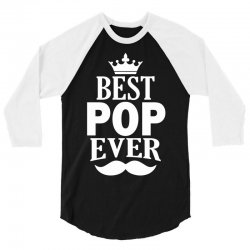 Best Pop Ever 3/4 Sleeve Shirt | Artistshot