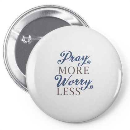 Pray More Warry Less Pin-back Button Designed By Estore
