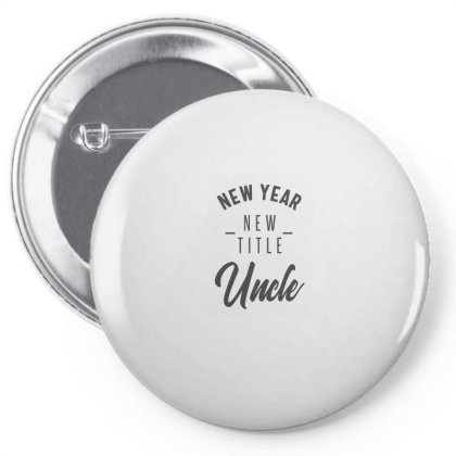 New Year New Title Uncle Pin-back Button Designed By Rafaellopez