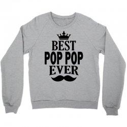 Best Pop Pop Ever Crewneck Sweatshirt | Artistshot