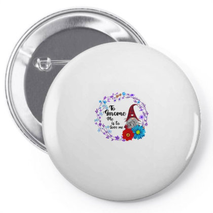 To Gnome Me Is To Love Me Pin-back Button Designed By Alparslan Acar