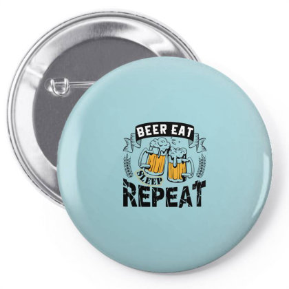 Beer Eat Sleep Repeat Pin-back Button Designed By Jack14