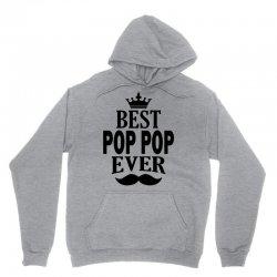 Best Pop Pop Ever Unisex Hoodie | Artistshot