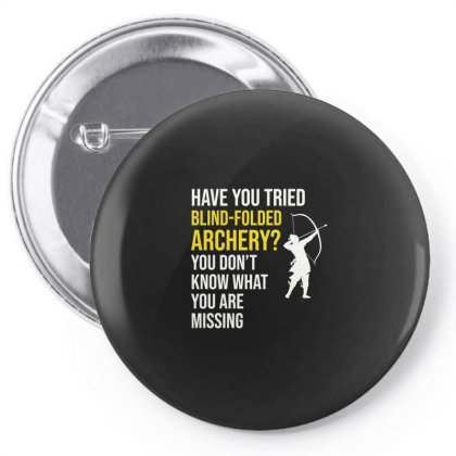 Archery Funny Sayings Bow Arrow Archer Gift Pin-back Button Designed By Tasteful Tees