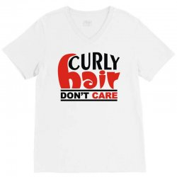 curly hair don't care V-Neck Tee   Artistshot