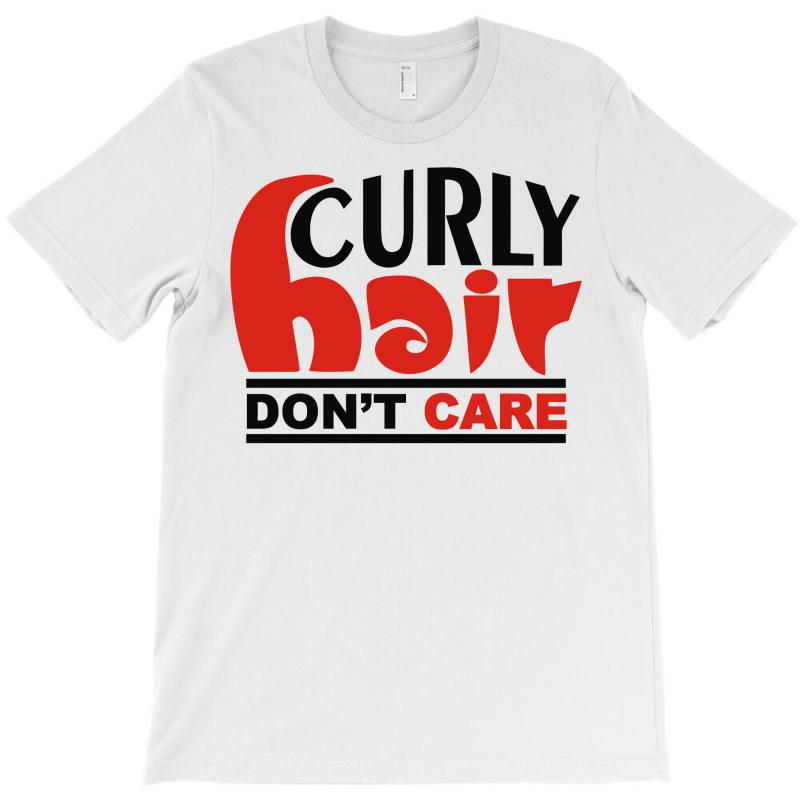 Curly Hair Don't Care T-shirt   Artistshot