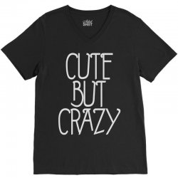 cute but crazy (2) V-Neck Tee | Artistshot
