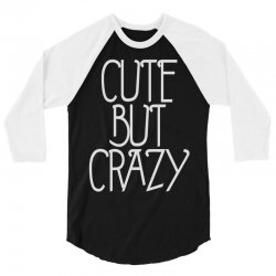 cute but crazy (2) 3/4 Sleeve Shirt | Artistshot