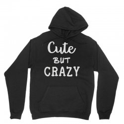 cute but crazy Unisex Hoodie | Artistshot