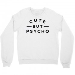cute but psycho (2) Crewneck Sweatshirt   Artistshot