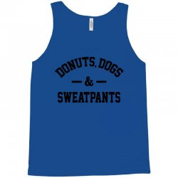 Donuts Dogs and Sweatpants Tank Top | Artistshot