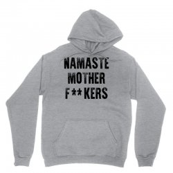 Namaste Mother Fackers Unisex Hoodie   Artistshot