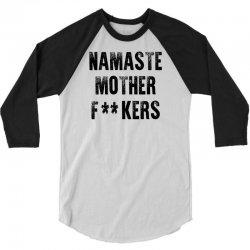 Namaste Mother Fackers 3/4 Sleeve Shirt   Artistshot