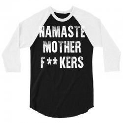 Namaste Mother Fackers 3/4 Sleeve Shirt | Artistshot