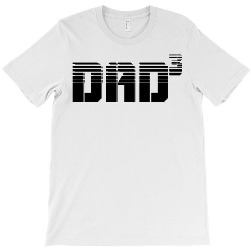 Dad 3 T-shirt | Artistshot
