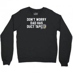 dad has duct tape Crewneck Sweatshirt | Artistshot