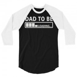 dad to be loading 3/4 Sleeve Shirt | Artistshot