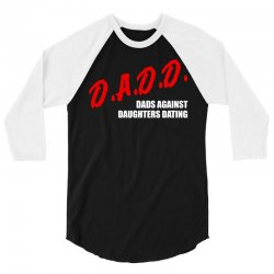 dadd dads against daughters dating 3/4 Sleeve Shirt | Artistshot