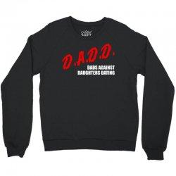 dadd dads against daughters dating Crewneck Sweatshirt | Artistshot