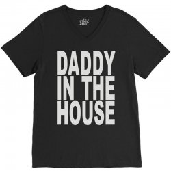 daddy in the house V-Neck Tee | Artistshot