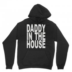daddy in the house Unisex Hoodie | Artistshot