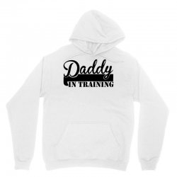 daddy in training Unisex Hoodie | Artistshot