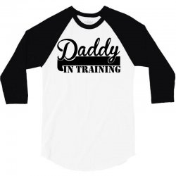 daddy in training 3/4 Sleeve Shirt | Artistshot