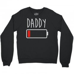 daddy low battery Crewneck Sweatshirt | Artistshot