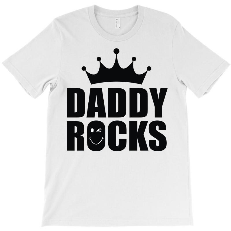 Daddy Rocks T-shirt | Artistshot