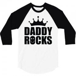 daddy rocks 3/4 Sleeve Shirt | Artistshot