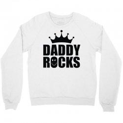 daddy rocks Crewneck Sweatshirt | Artistshot