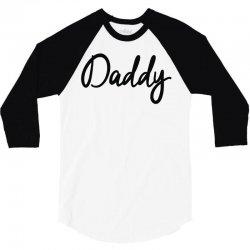 daddy 3/4 Sleeve Shirt   Artistshot