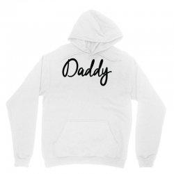 daddy Unisex Hoodie   Artistshot