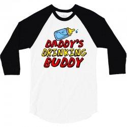 daddy's drinking buddy 3/4 Sleeve Shirt   Artistshot
