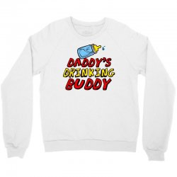 daddy's drinking buddy Crewneck Sweatshirt   Artistshot