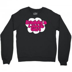 daddy's little girl Crewneck Sweatshirt | Artistshot