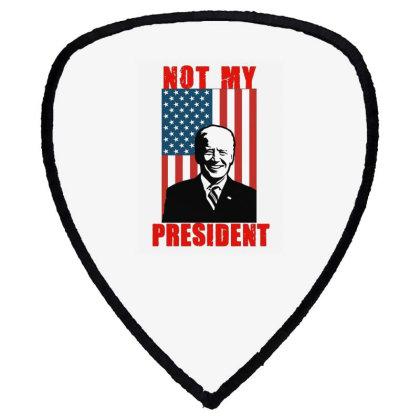 Joe Biden Not My President Shield S Patch Designed By Kakashop